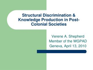 Structural Discrimination  Knowledge Production in Post-Colonial Societies