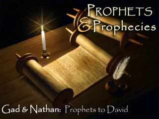 Gad & Nathan:   Prophets to David