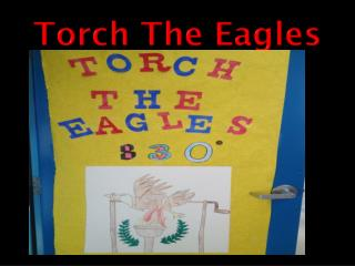 Torch The Eagles