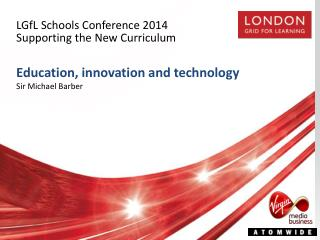LGfL Schools Conference  2014 Supporting t he New Curriculum