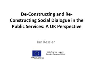 De-Constructing and Re-Constructing Social Dialogue in the Public Services: A UK Perspective