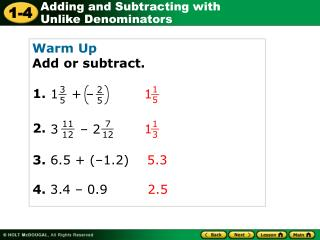 Warm Up Add or subtract.