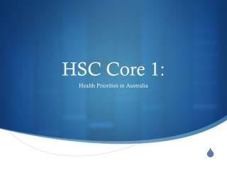 HSC Core 1: