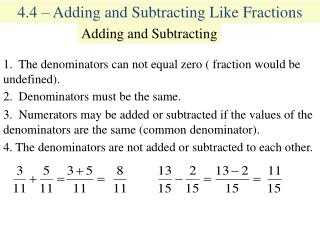 4.4 � Adding and Subtracting Like Fractions