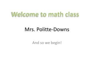 Mrs.  Politte -Downs