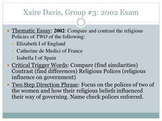 Xaire Davis, Group #3: 2002 Exam