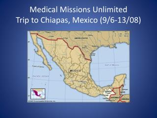 Medical Missions Unlimited Trip to Chiapas, Mexico (9/6-13/08)