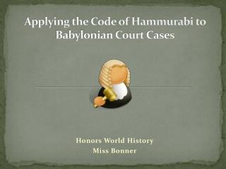 Applying the Code of Hammurabi to Babylonian Court Cases