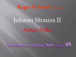 Roger H.  Israel Presents