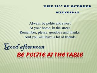 Be polite At the table
