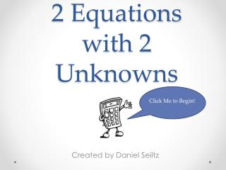 2 Equations with 2 Unknowns