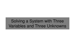 Solving a System with Three Variables and Three Unknowns