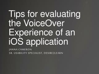 Tips for evaluating the  VoiceOver  Experience of an  iOS  application