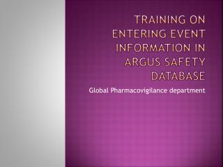 Training on entering event information in Argus Safety database