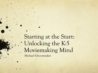 Starting at the Start: Unlocking the K-5 Moviemaking Mind