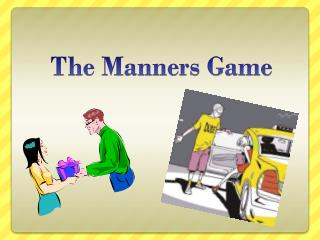 The Manners Game