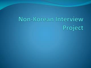 Non-Korean Interview Project