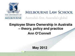 Employee Share Ownership in Australia – theory, policy and practice Ann O'Connell  May 2012
