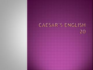 Caesar's  english  20