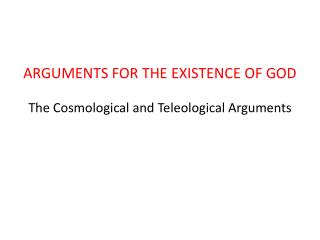 The Cosmological and Teleological Arguments