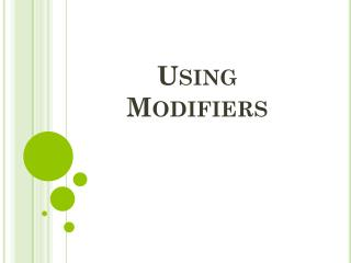 Using Modifiers