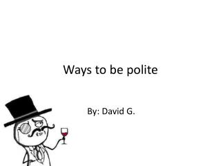 Ways to be polite