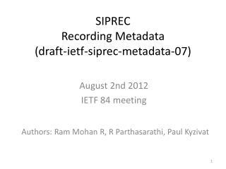 SIPREC Recording Metadata  (draft-ietf-siprec-metadata-07)