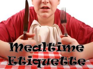 Mealtime Etiquette