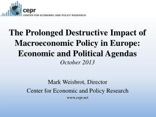 Mark  Weisbrot , Director Center for Economic and Policy Research cepr