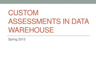 Custom Assessments in Data Warehouse