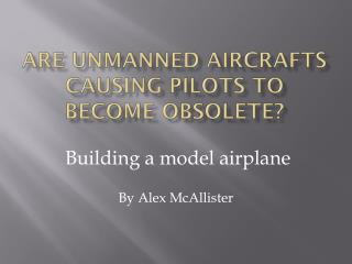 Are unmanned aircrafts causing pilots to become obsolete?