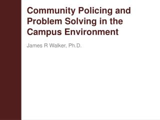 Community Policing and Problem Solving in the Campus Environment
