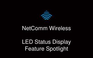NetComm  Wireless LED  Status Display Feature Spotlight