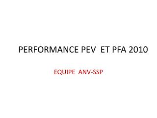 PERFORMANCE PEV  ET PFA 2010