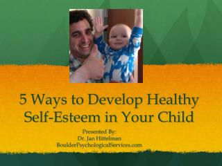 5 Ways to Develop Healthy Self-Esteem in Your Child