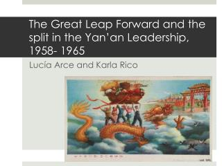 The  Great  Leap Forward  and  the  split in  the Yan'an Leadership ,  1958- 1965