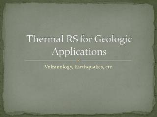 Thermal RS for Geologic Applications