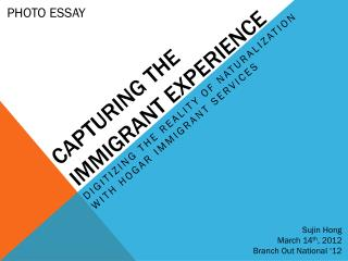 Capturing the  Immigrant Experience