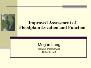 Improved Assessment of Floodplain Location and Function
