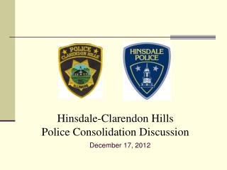Hinsdale-Clarendon Hills Police Consolidation Discussion