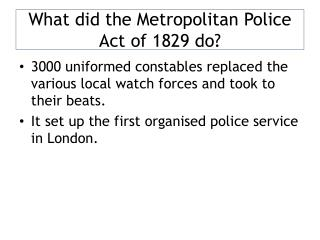 What did the Metropolitan Police Act of 1829 do?