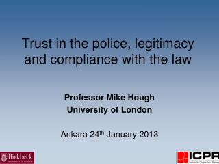 Trust in the police, legitimacy and compliance with the law