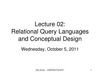 Lecture  02: Relational Query Languages and Conceptual Design