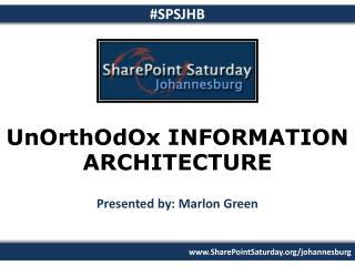 UnOrthOdOx  INFORMATION  ARCHITECTURE
