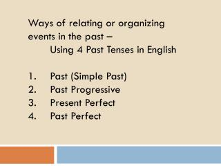 Ways of relating or organizing events in the past – Using 4 Past Tenses in English