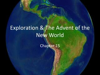 Exploration & The Advent of the New World