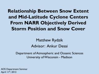 Matthew  Rydzik Advisor :   Ankur  Desai Department of Atmospheric and Oceanic Sciences