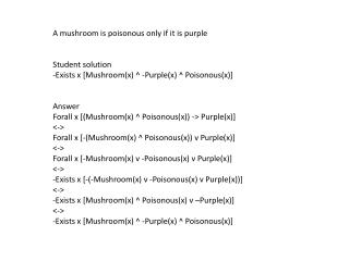 A mushroom is poisonous only if it is purple Student solution