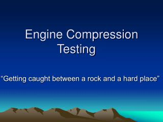 Engine Compression Testing
