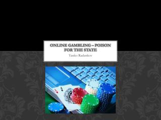 Online Gambling � Poison for the State